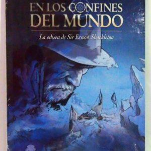 EN LOS CONFINES DEL MUNDO: LA ODISEA DE SIR ERNEST SHACKELTON, COMIC EUROPEO